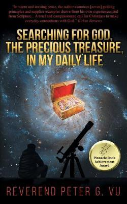 Searching for God, the Precious Treasure, in My Daily Life by Reverend Peter Vu