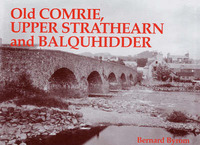 Old Comrie, Upper Strathearn and Balquhidder by Bernard Byrom image