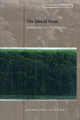 The Idea of Form by Rodolphe Gasche