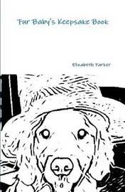 Fur Baby's Keepsake Book B&W by Elizabeth Parker
