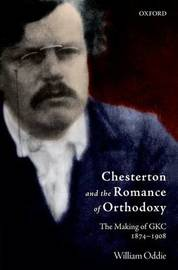 Chesterton and the Romance of Orthodoxy by William Oddie image
