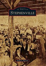 Stephenville by Ricky L Sherrod