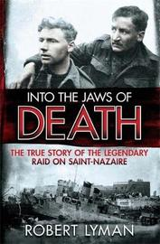 Into the Jaws of Death by Robert Lyman