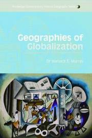 Geographies of Globalization by Warwick E Murray image