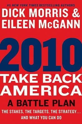 2010: Take Back America: A Battle Plan by Dick Morris image