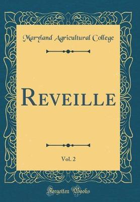Reveille, Vol. 2 (Classic Reprint) by Maryland Agricultural College