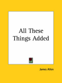 All These Things Added by James Allen
