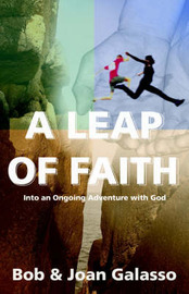 A Leap of Faith: Into an Ongoing Adventure with God by Bob Galasso image