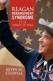 Reagan Derangement Syndrome by Kevin M. Culwell image