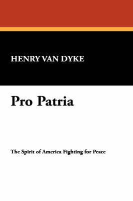 Pro Patria by Henry Van Dyke