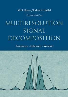 Multiresolution Signal Decomposition by Ali N Akansu