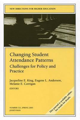Changing Student Attendance Patterns: Challenges for Policy and Practice
