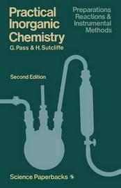 Practical Inorganic Chemistry by Geoffrey Pass
