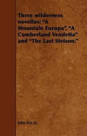 Three Wilderness Novellas by John Fox