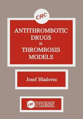 Antithrombotic Drugs in Thrombosis Models by Josef Hladovec image