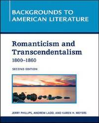 ROMANTICISM AND TRANSCENDENTALISM, 1800 - 1860, 2ND EDITION