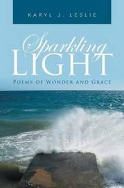 Sparkling Light by Karyl J Leslie