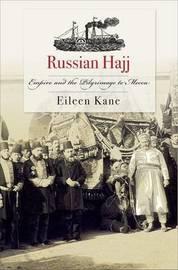 Russian Hajj by Eileen Kane