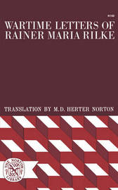 Wartime Letters of Rainer Maria Rilke by Rainer Maria Rilke