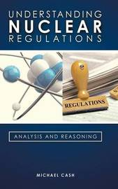 Understanding Nuclear Regulations by Michael Cash