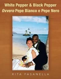White Pepper & Black Pepper Ovvero Pepe Bianco E Pepe Nero by Rita Fasanella