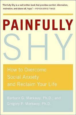 Painfully Shy by Barbara Markway