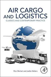 Air Cargo and Logistics by Rico Merkert