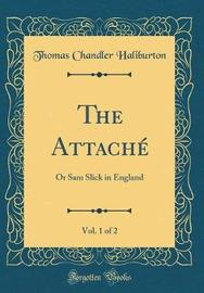 The Attache, Vol. 1 of 2 by Thomas Chandler Haliburton image