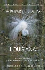 A Birder's Guide to Louisiana by Richard Gibbons image