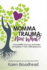 Momma Trauma: What Now? by Karen Broadhead image