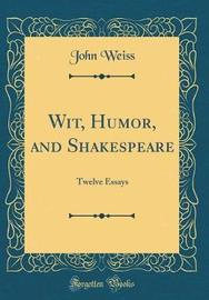 Wit, Humor, and Shakespeare by John Weiss image