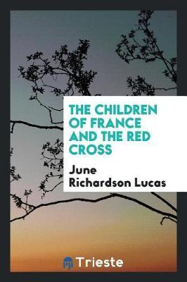 The Children of France and the Red Cross by June Richardson Lucas image
