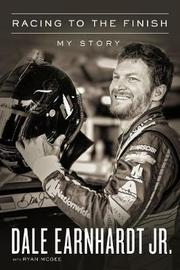 Racing to the Finish by Dale Earnhardt, Jr.