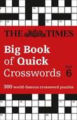 The Times Big Book of Quick Crosswords Book 6 by The Times Mind Games