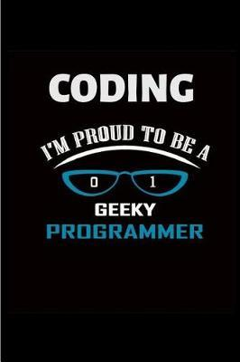 Coding I'm proud to be a Geeky programmer by Steve Roger