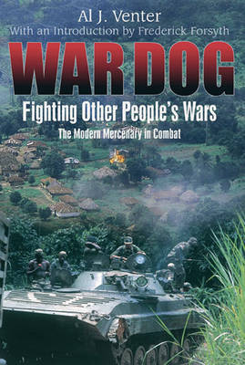 War Dog: Fighting Other People's Wars -The Modern Mercenary in Combat by Al J. Venter image