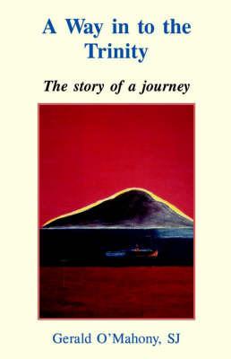 A Way in to the Trinity by Gerald S.J. O'Mahany