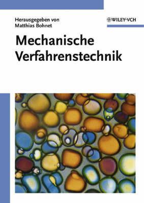 Mechanische Verfahrenstechnik by Matthias Bohnet