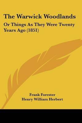 The Warwick Woodlands: Or Things As They Were Twenty Years Ago (1851) by Frank Forester