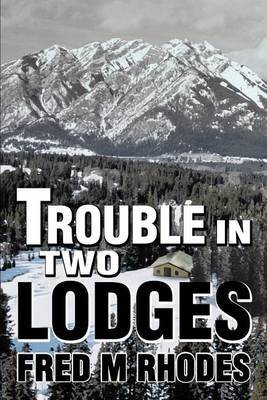 Trouble in Two Lodges by Fred M Rhodes image