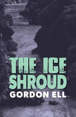 The Ice Shroud by Gordon Ell