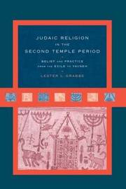Judaic Religion in the Second Temple Period by Lester L Grabbe