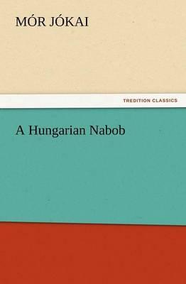 A Hungarian Nabob by M R J Kai