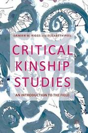 Critical Kinship Studies by Damien W. Riggs