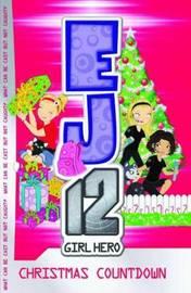 EJ12: Girl Hero - Christmas Countdown by Susannah McFarlane