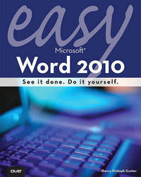 Easy Microsoft Word 2010 by Sherry Kinkoph Gunter image