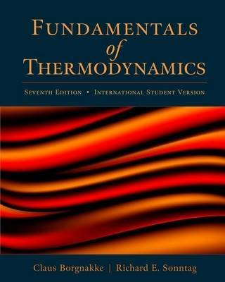 Fundamentals of Thermodynamics by Claus Borgnakke