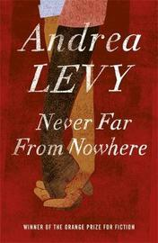 Never Far From Nowhere by Andrea Levy image