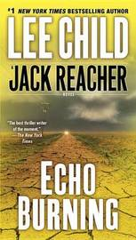 Echo Burning (Jack Reacher #5) by Lee Child