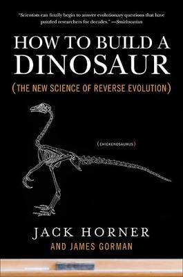 How to Build a Dinosaur by Jack Horner image
